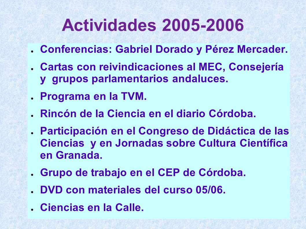 Actividades 2005-2006 Conferencias: Gabriel Dorado y Pérez Mercader.