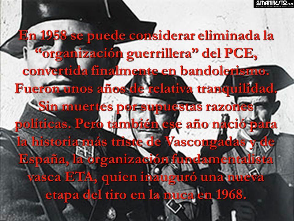 En 1958 se puede considerar eliminada la organización guerrillera del PCE, convertida finalmente en bandolerismo.