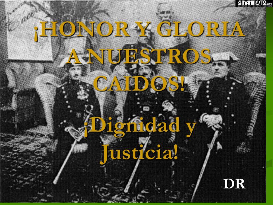 ¡HONOR Y GLORIA A NUESTROS CAIDOS!