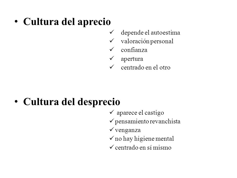 Cultura del aprecio Cultura del desprecio depende el autoestima