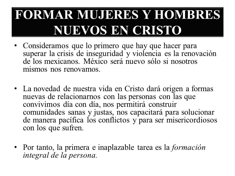 FORMAR MUJERES Y HOMBRES NUEVOS EN CRISTO