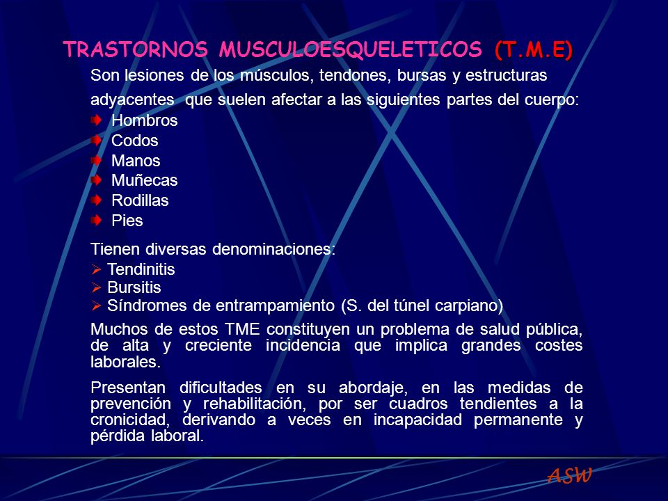 TRASTORNOS MUSCULOESQUELETICOS (T.M.E)