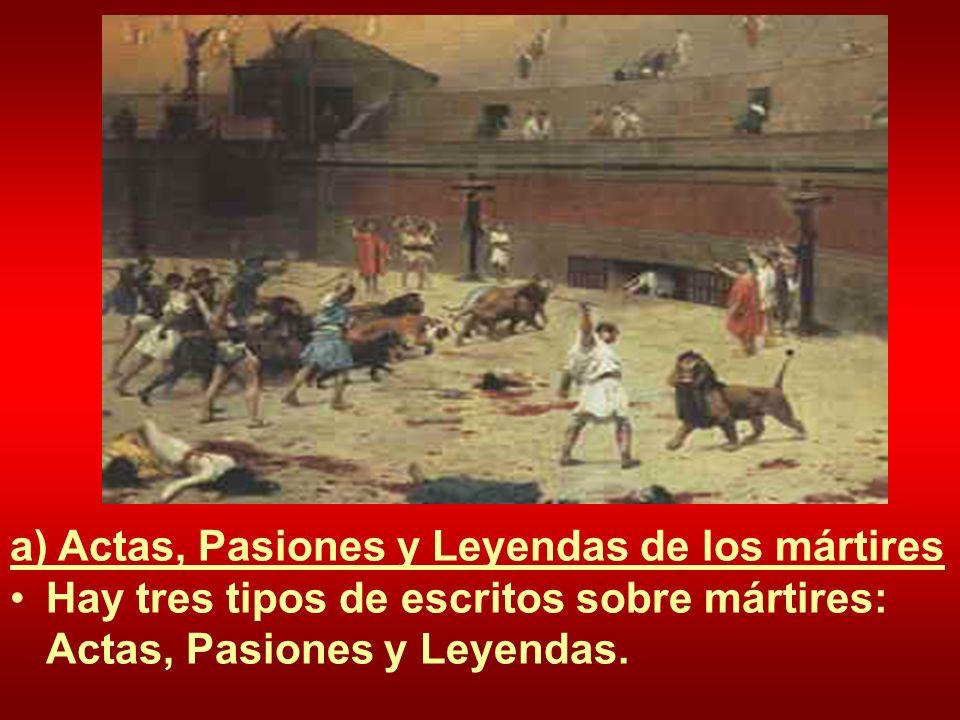 a) Actas, Pasiones y Leyendas de los mártires