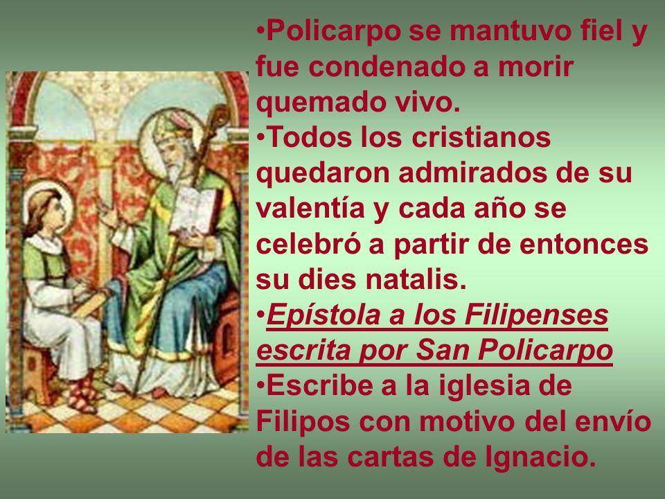 Policarpo se mantuvo fiel y fue condenado a morir quemado vivo.