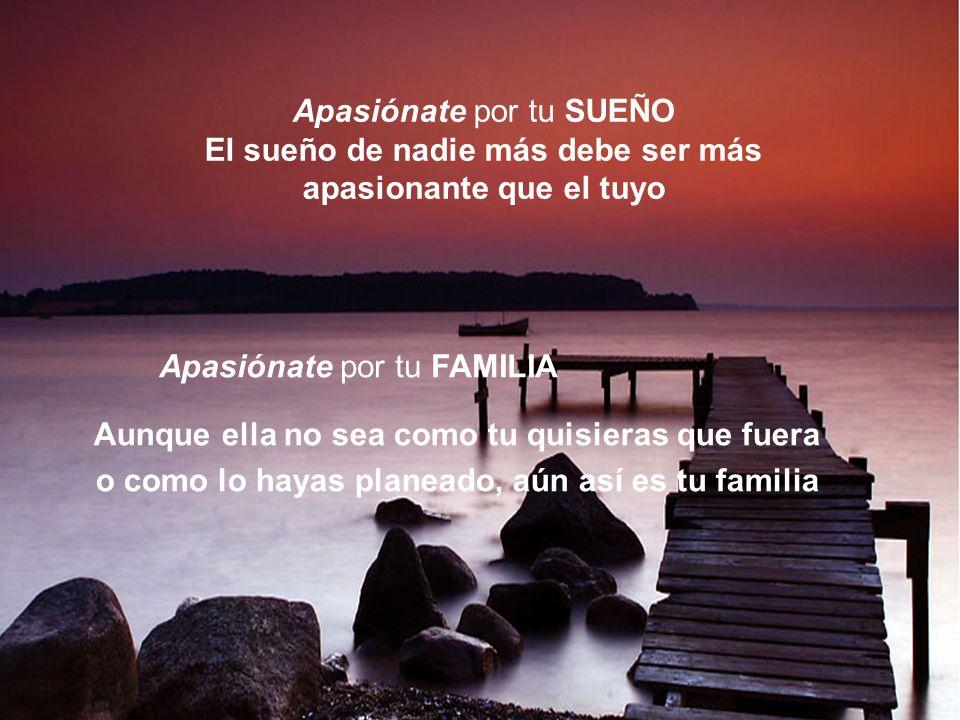 Apasiónate por tu FAMILIA