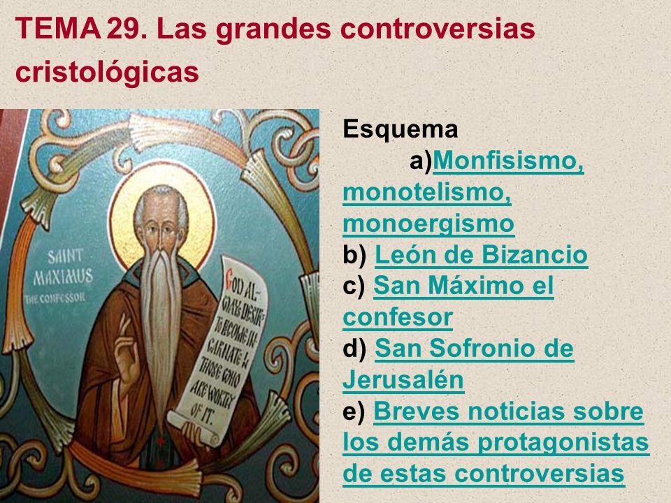TEMA 29. Las grandes controversias cristológicas