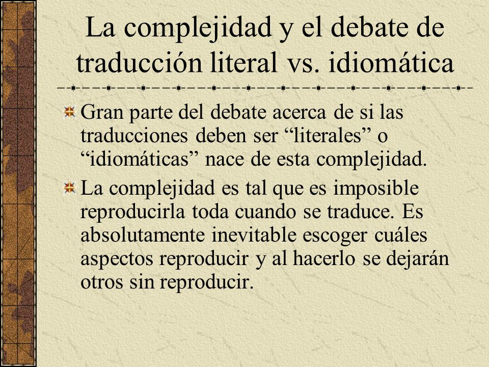 La complejidad y el debate de traducción literal vs. idiomática