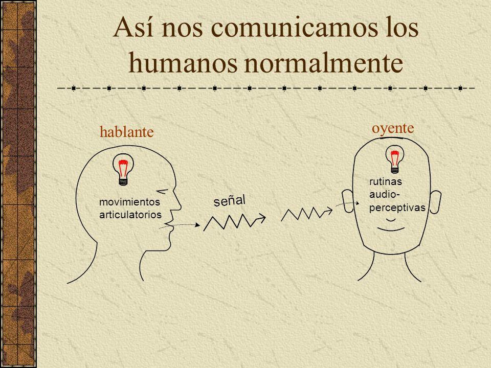 Así nos comunicamos los humanos normalmente