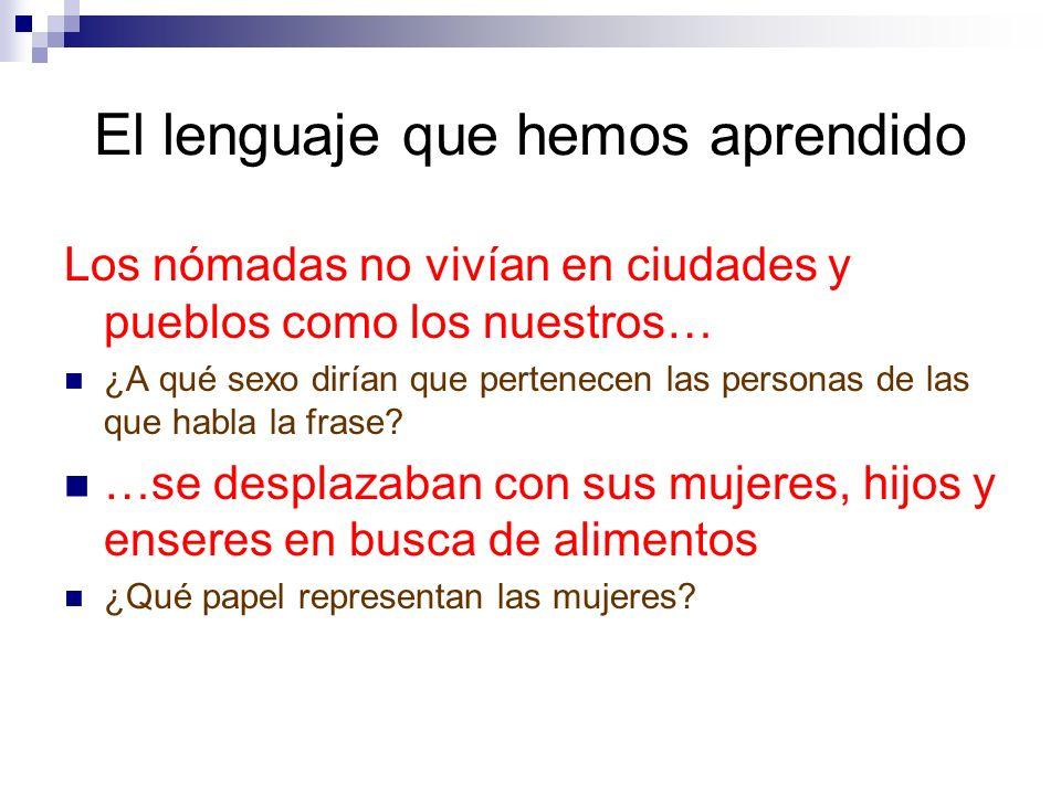 El lenguaje que hemos aprendido