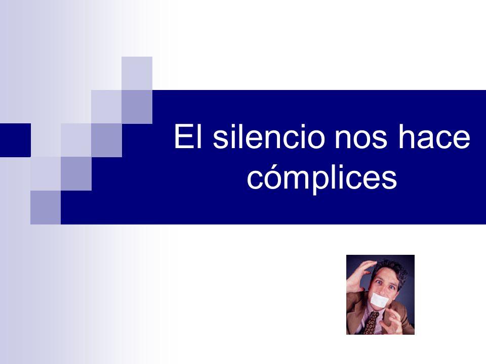 El silencio nos hace cómplices