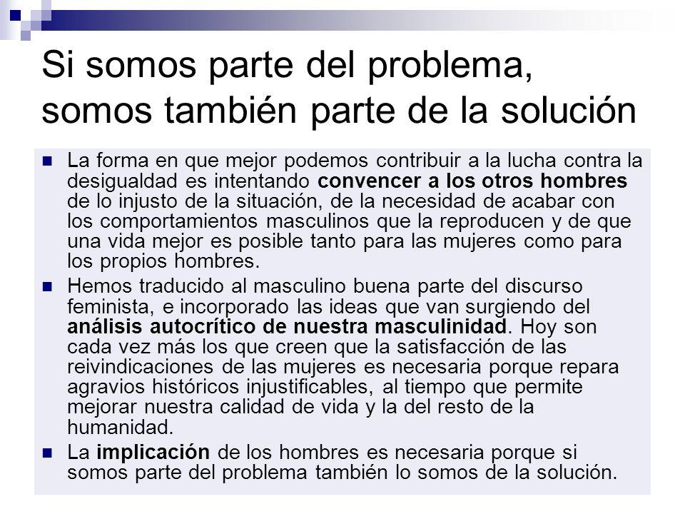 Si somos parte del problema, somos también parte de la solución