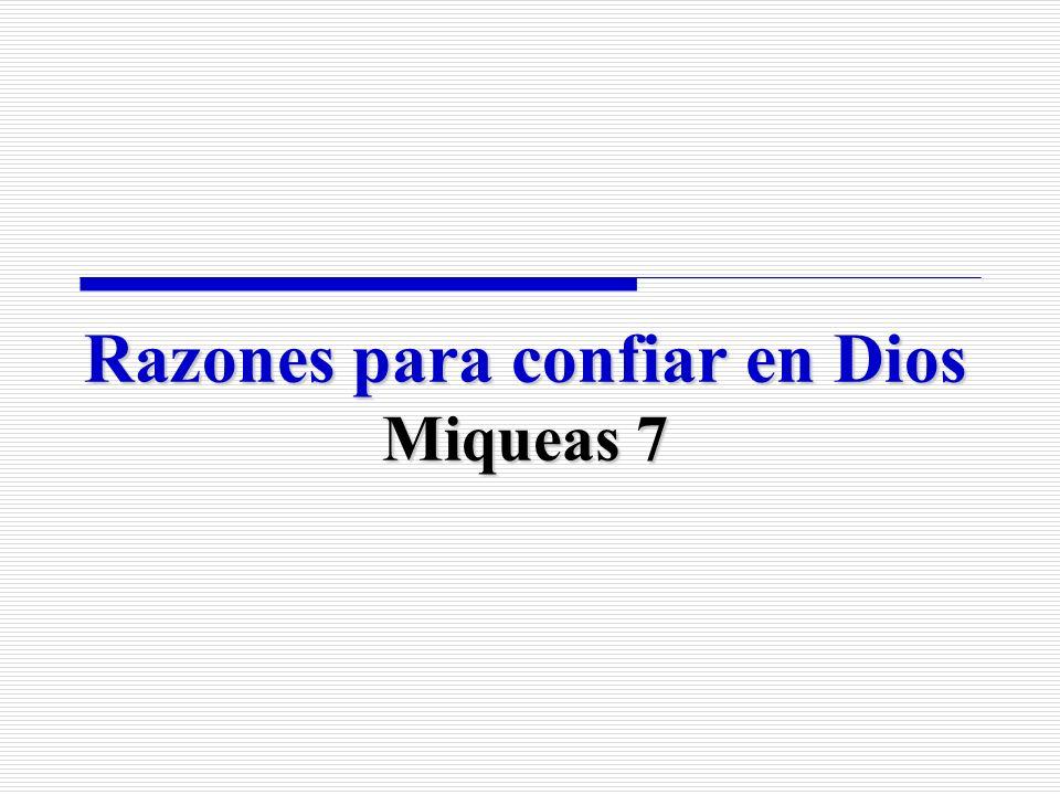 Razones para confiar en Dios Miqueas 7