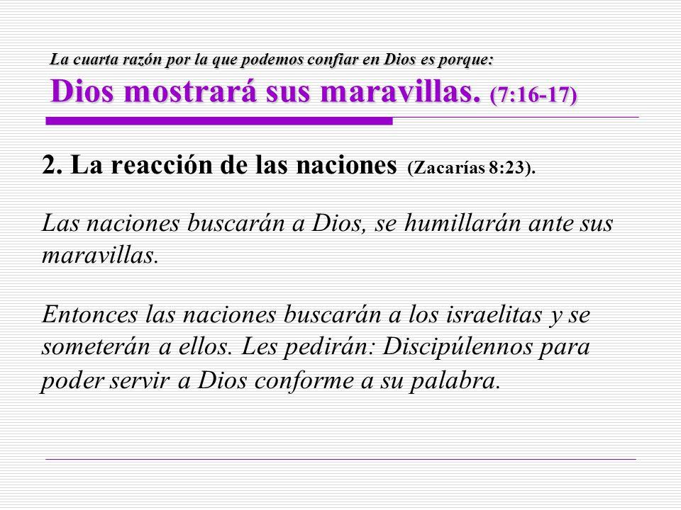 2. La reacción de las naciones (Zacarías 8:23).