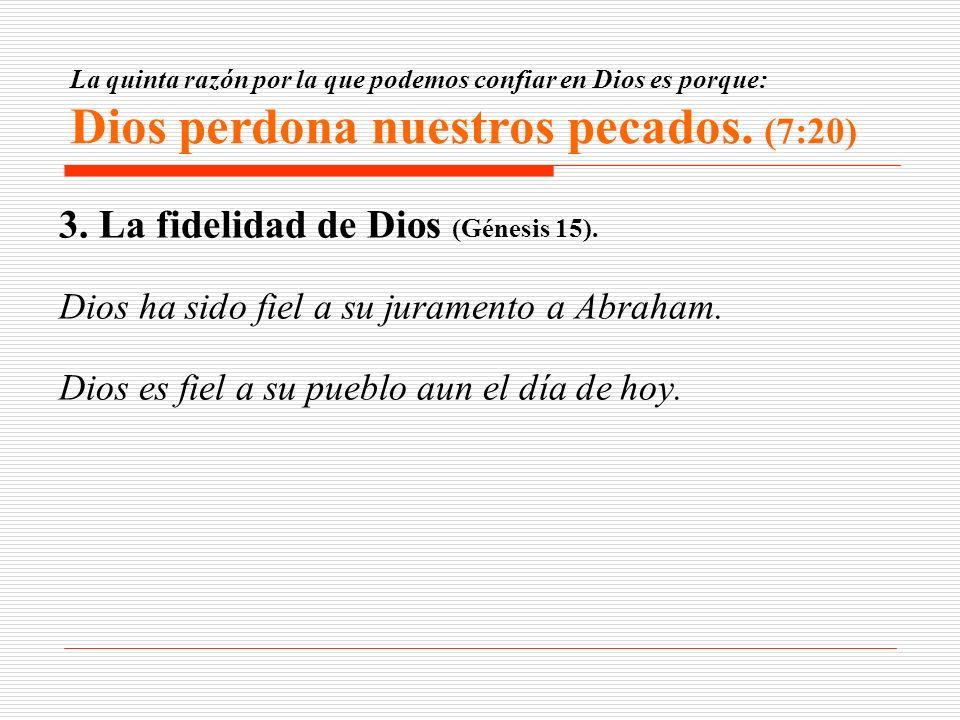 3. La fidelidad de Dios (Génesis 15).