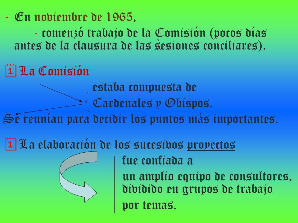 En noviembre de 1965, - comenzó trabajo de la Comisión (pocos días antes de la clausura de las sesiones conciliares).
