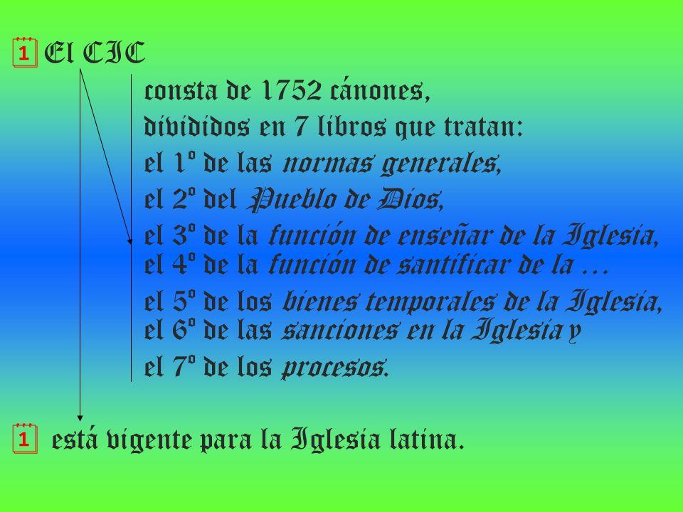 El CIC consta de 1752 cánones, divididos en 7 libros que tratan: el 1º de las normas generales, el 2º del Pueblo de Dios,