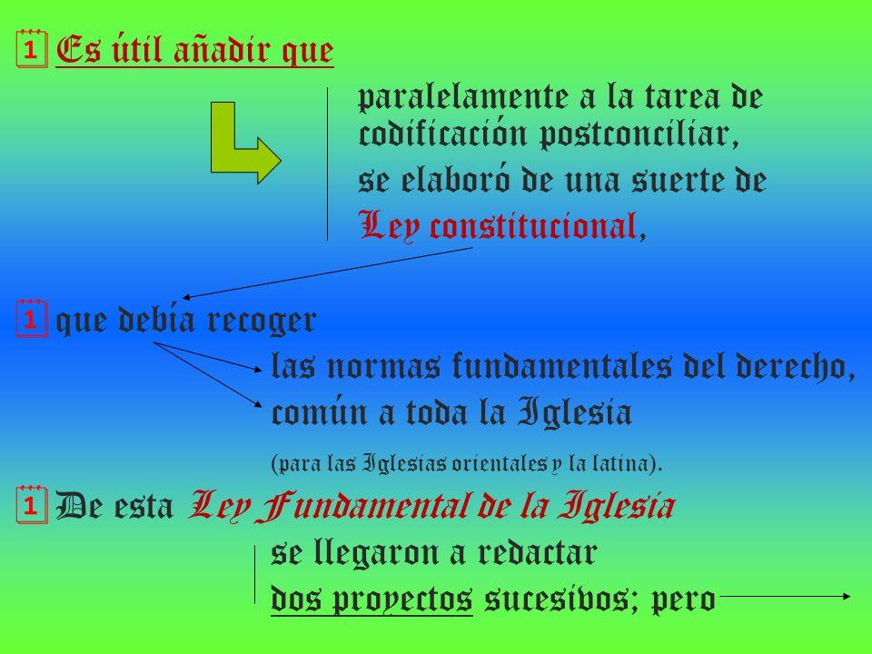 Es útil añadir que paralelamente a la tarea de codificación postconciliar, se elaboró de una suerte de.