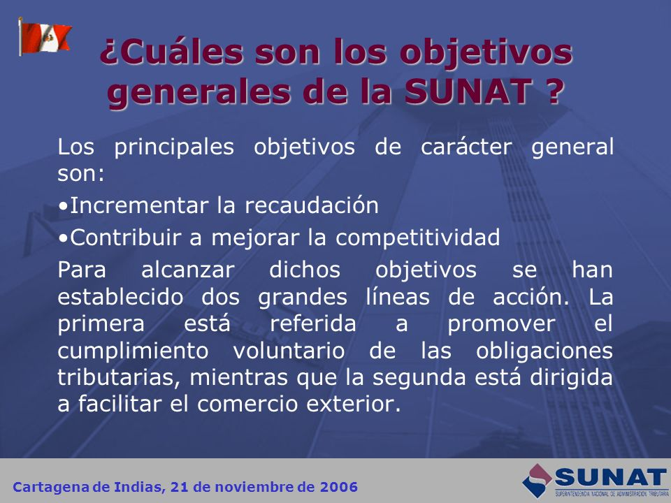 ¿Cuáles son los objetivos generales de la SUNAT