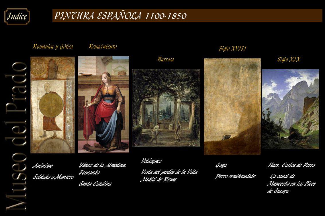 PINTURA ESPAÑOLA 1100-1850 Románica y Gótica Renacimiento Siglo XVIII