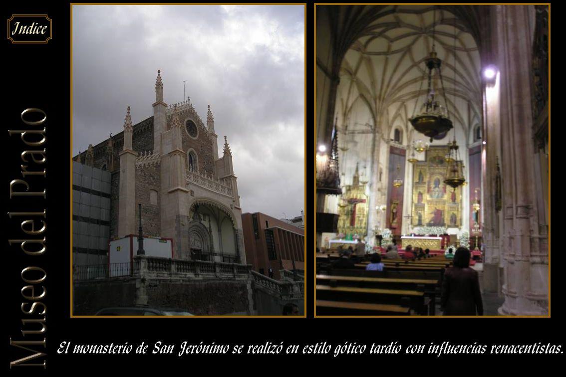 El monasterio de San Jerónimo se realizó en estilo gótico tardío con influencias renacentistas.