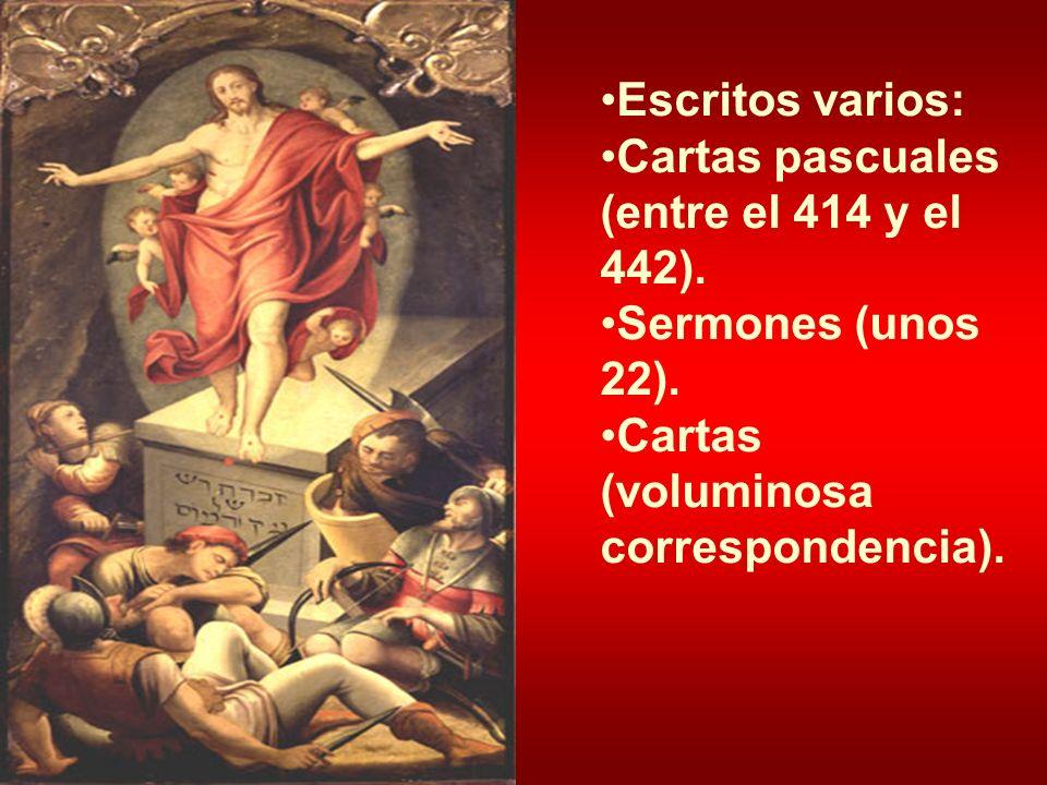 Escritos varios:Cartas pascuales (entre el 414 y el 442).