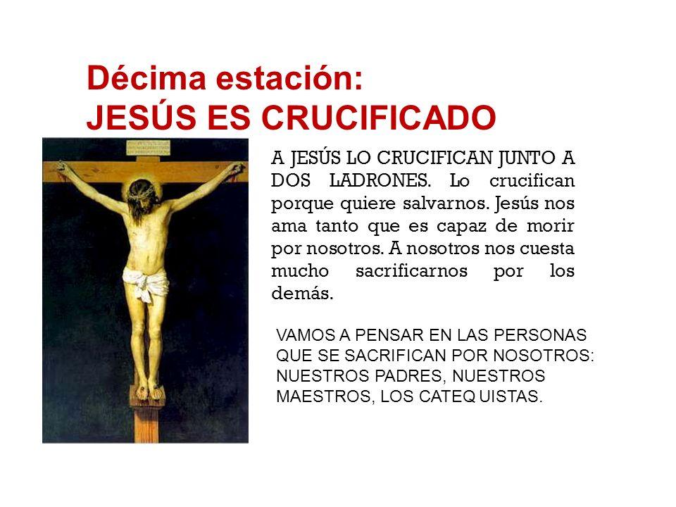 Décima estación: JESÚS ES CRUCIFICADO
