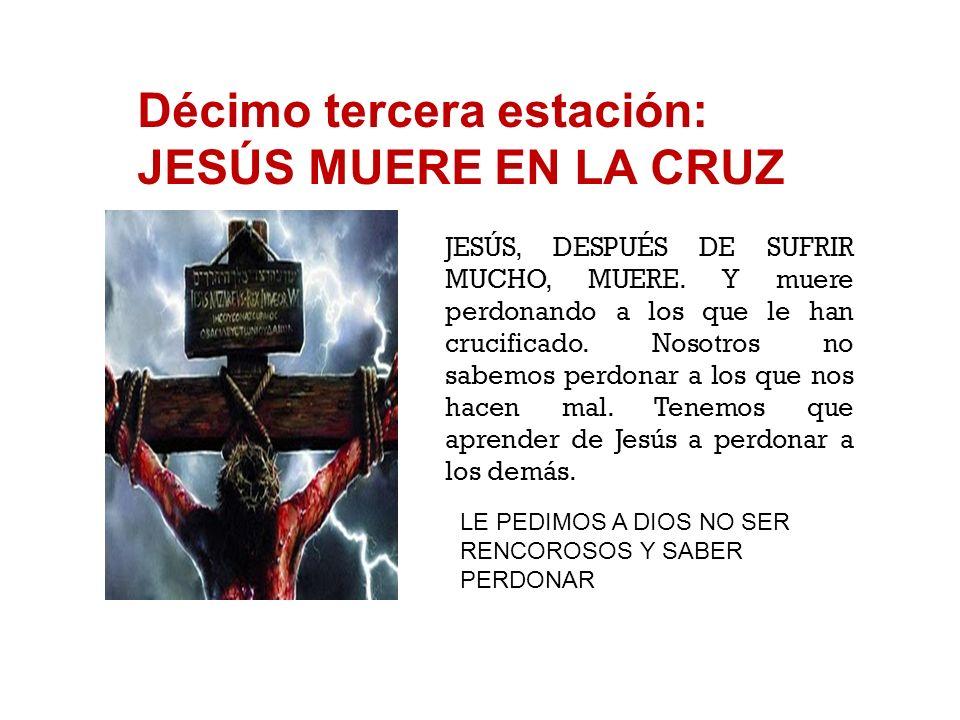 Décimo tercera estación: JESÚS MUERE EN LA CRUZ