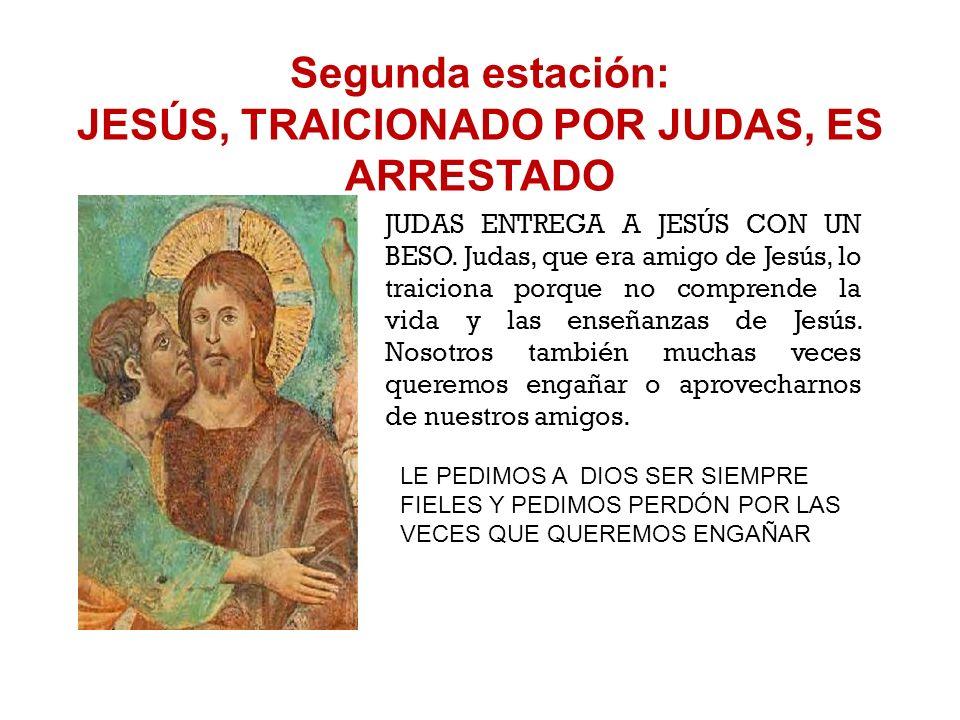 Segunda estación: JESÚS, TRAICIONADO POR JUDAS, ES ARRESTADO