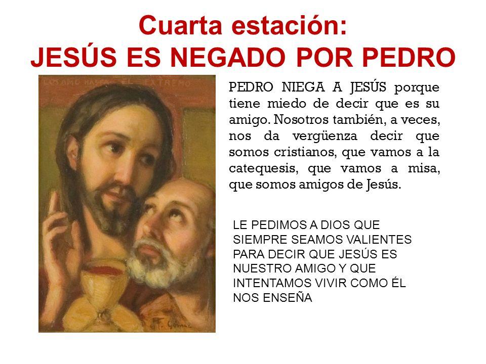 Cuarta estación: JESÚS ES NEGADO POR PEDRO