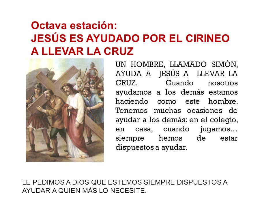 JESÚS ES AYUDADO POR EL CIRINEO A LLEVAR LA CRUZ
