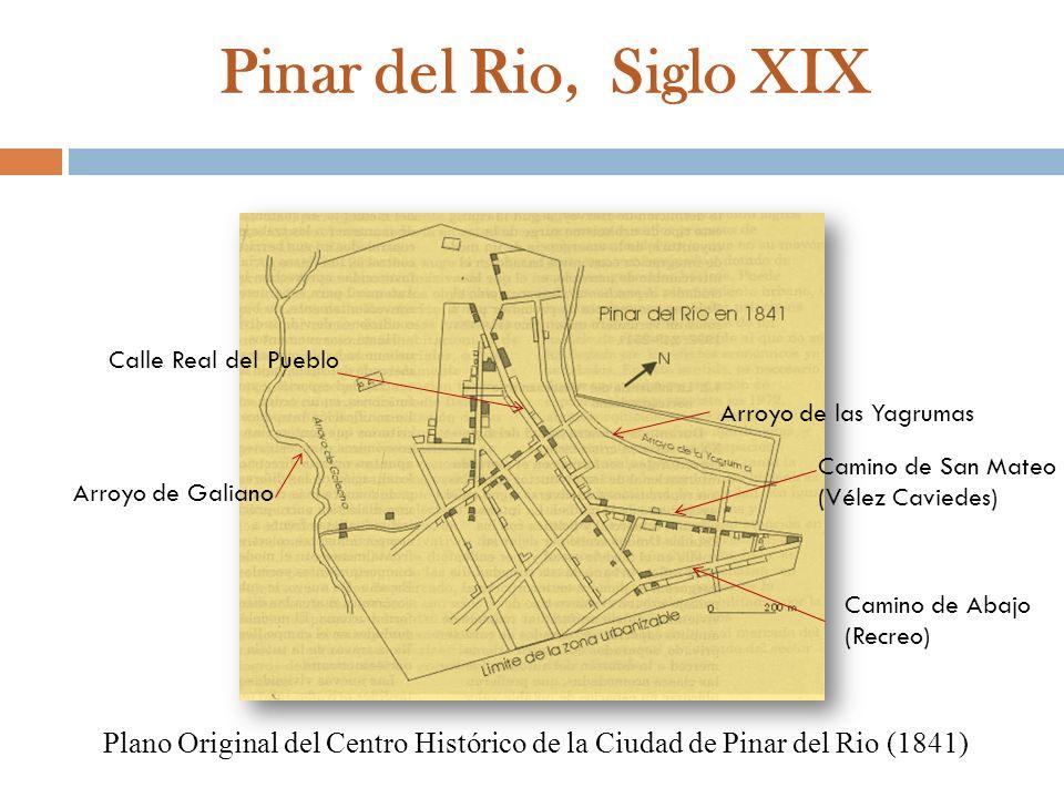 Pinar del Rio, Siglo XIX Calle Real del Pueblo. Arroyo de las Yagrumas. Camino de San Mateo (Vélez Caviedes)