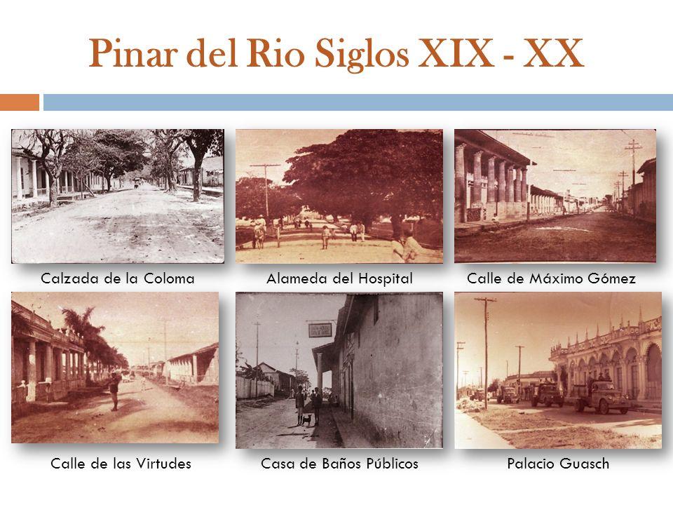 Pinar del Rio Siglos XIX - XX