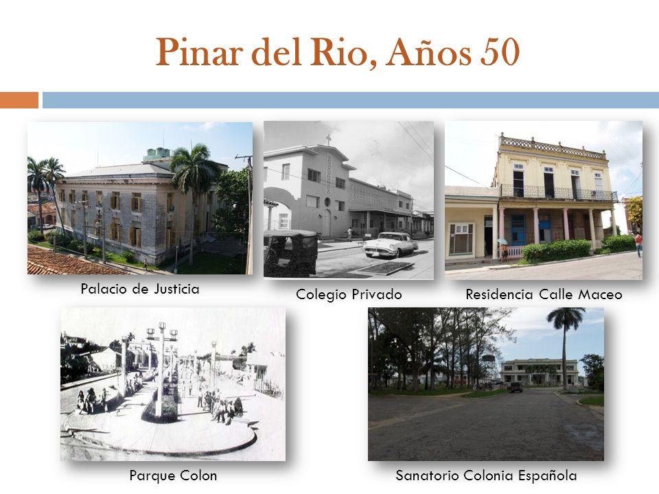 Pinar del Rio, Años 50 Palacio de Justicia Colegio Privado