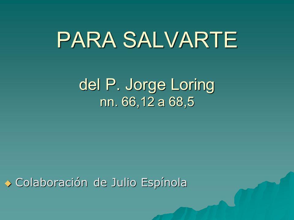 PARA SALVARTE del P. Jorge Loring nn. 66,12 a 68,5