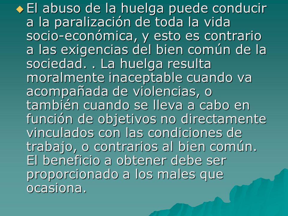 El abuso de la huelga puede conducir a la paralización de toda la vida socio-económica, y esto es contrario a las exigencias del bien común de la sociedad.
