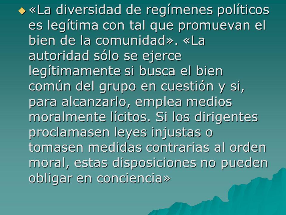 «La diversidad de regímenes políticos es legítima con tal que promuevan el bien de la comunidad».