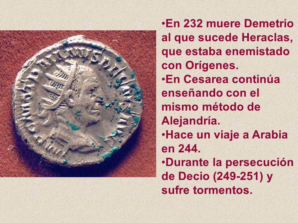 En 232 muere Demetrio al que sucede Heraclas, que estaba enemistado con Orígenes.