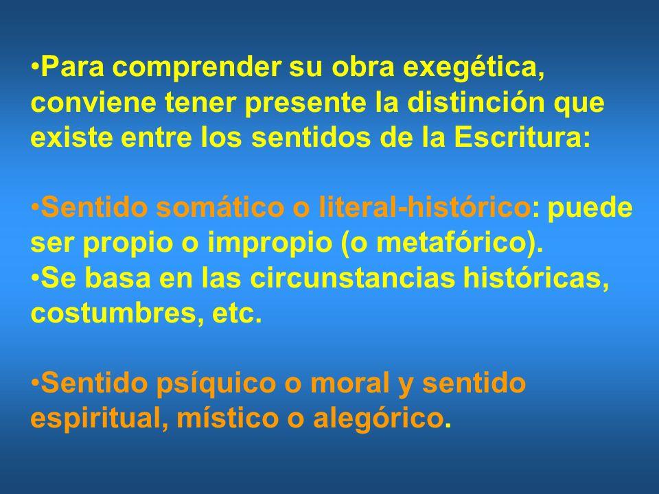 Para comprender su obra exegética, conviene tener presente la distinción que existe entre los sentidos de la Escritura: