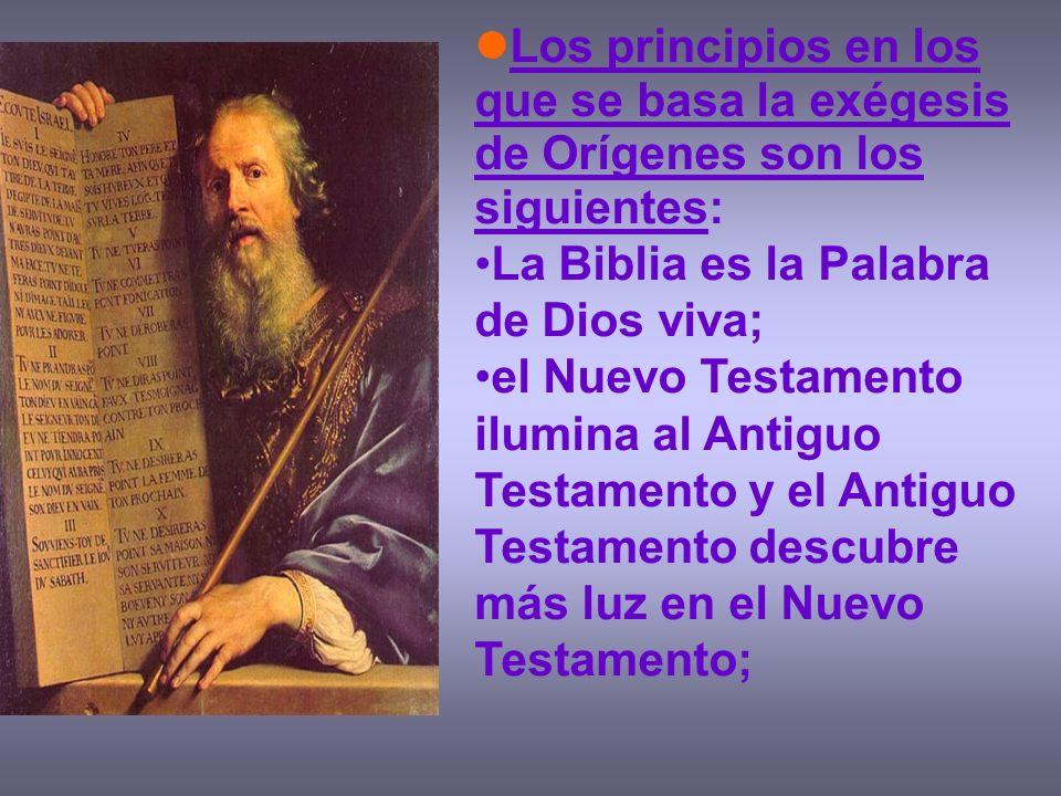Los principios en los que se basa la exégesis de Orígenes son los siguientes: