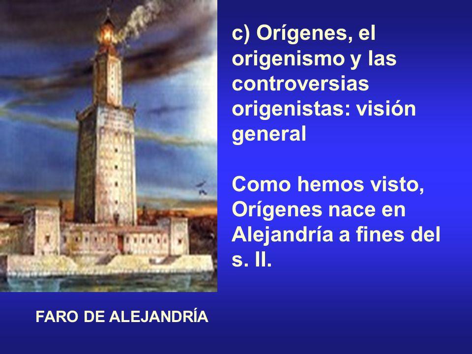 Como hemos visto, Orígenes nace en Alejandría a fines del s. II.