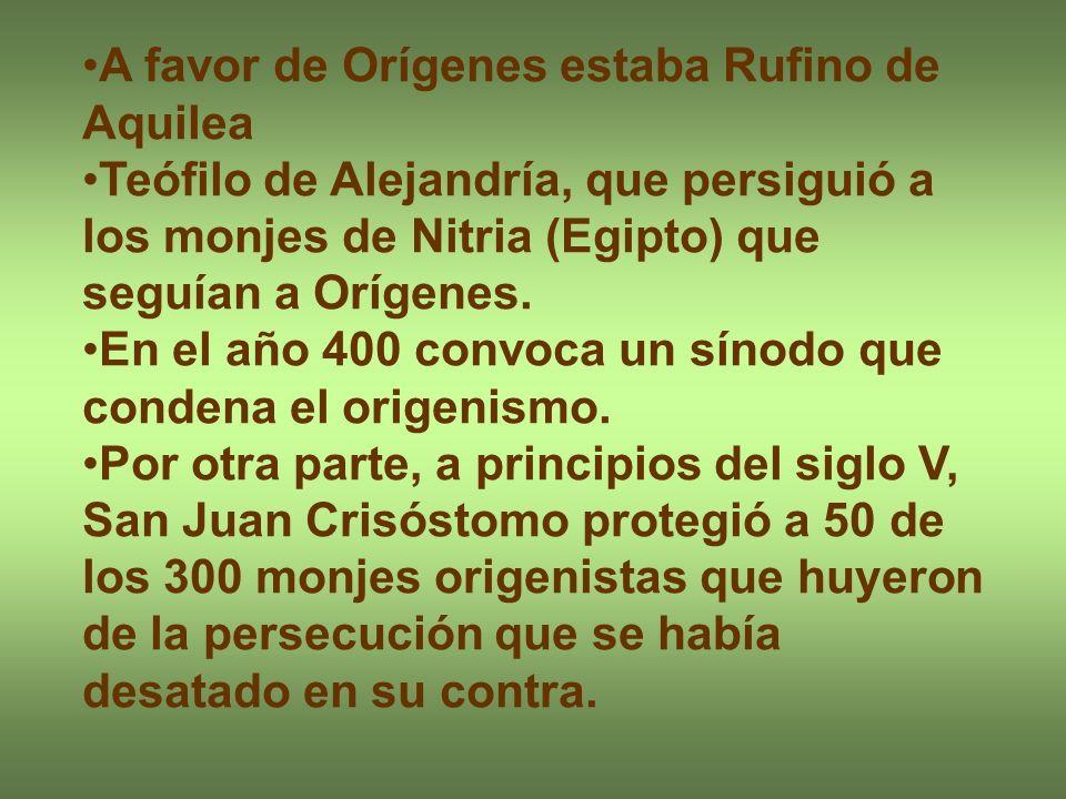 A favor de Orígenes estaba Rufino de Aquilea