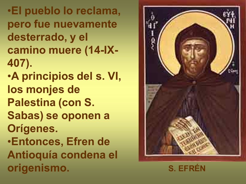 Entonces, Efren de Antioquía condena el origenismo.