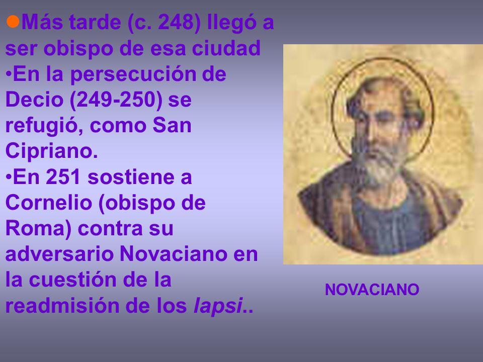 Más tarde (c. 248) llegó a ser obispo de esa ciudad