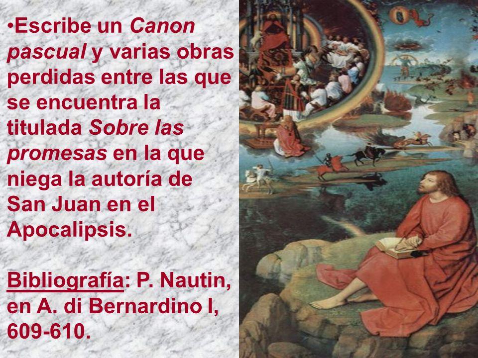 Escribe un Canon pascual y varias obras perdidas entre las que se encuentra la titulada Sobre las promesas en la que niega la autoría de San Juan en el Apocalipsis.