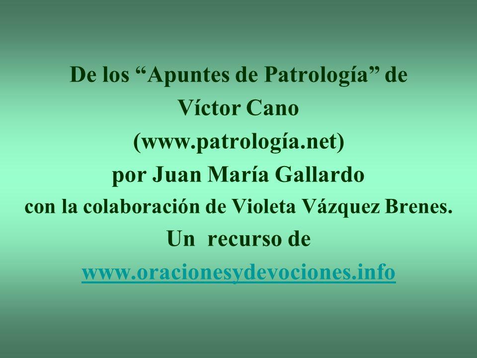 De los Apuntes de Patrología de Víctor Cano (www.patrología.net)