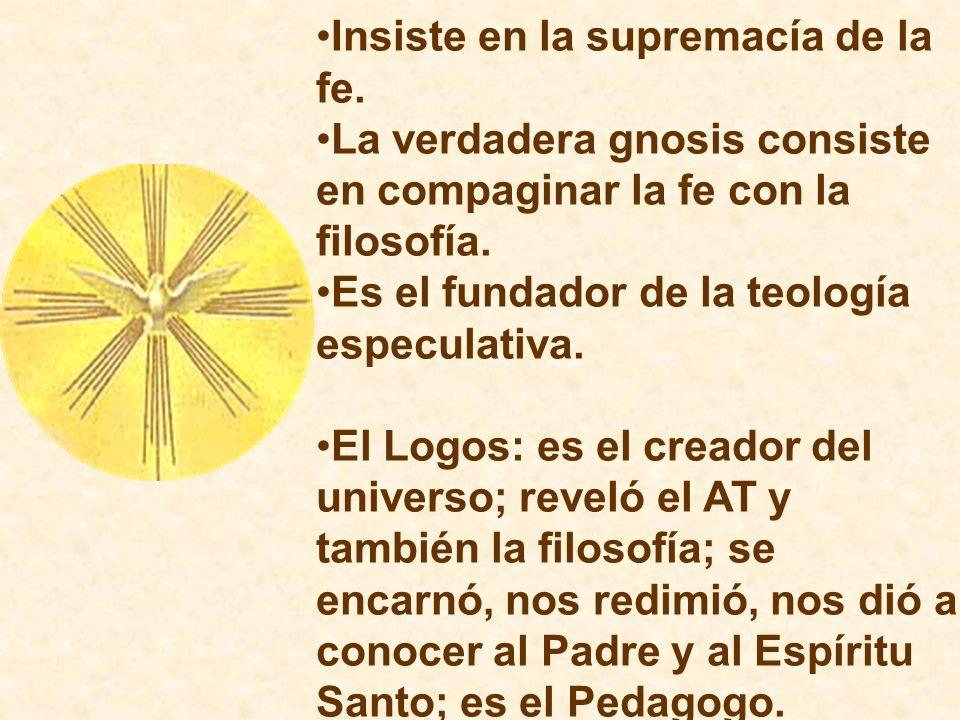 Insiste en la supremacía de la fe.