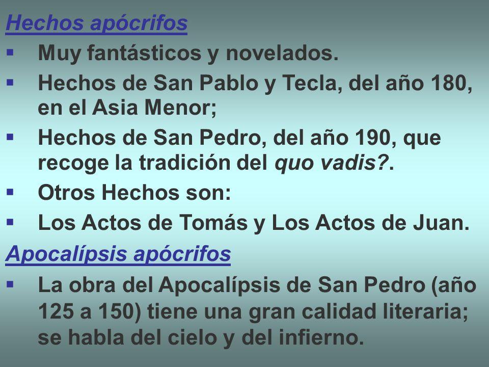 Hechos apócrifos Muy fantásticos y novelados. Hechos de San Pablo y Tecla, del año 180, en el Asia Menor;