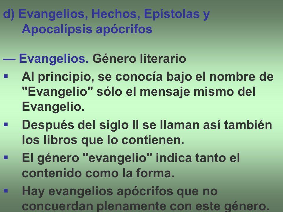 d) Evangelios, Hechos, Epístolas y Apocalípsis apócrifos
