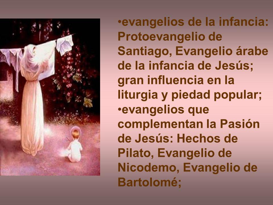 evangelios de la infancia: Protoevangelio de Santiago, Evangelio árabe de la infancia de Jesús; gran influencia en la liturgia y piedad popular;