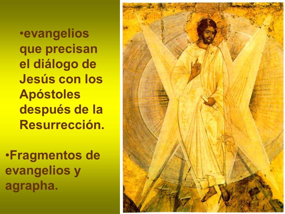 evangelios que precisan el diálogo de Jesús con los Apóstoles después de la Resurrección.